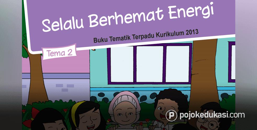 Kunci Jawaban Tema 2 Kelas 4 Kurikulum Buku Energi