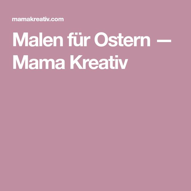 Malen für Ostern — Mama Kreativ