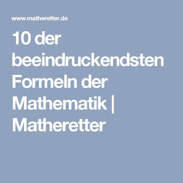 10 der beeindruckendsten Formeln der Mathematik   Matheretter