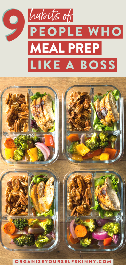 9 Habits of People Who Meal Prep Like a Boss! - Organize Yourself Skinny #mealprepplans