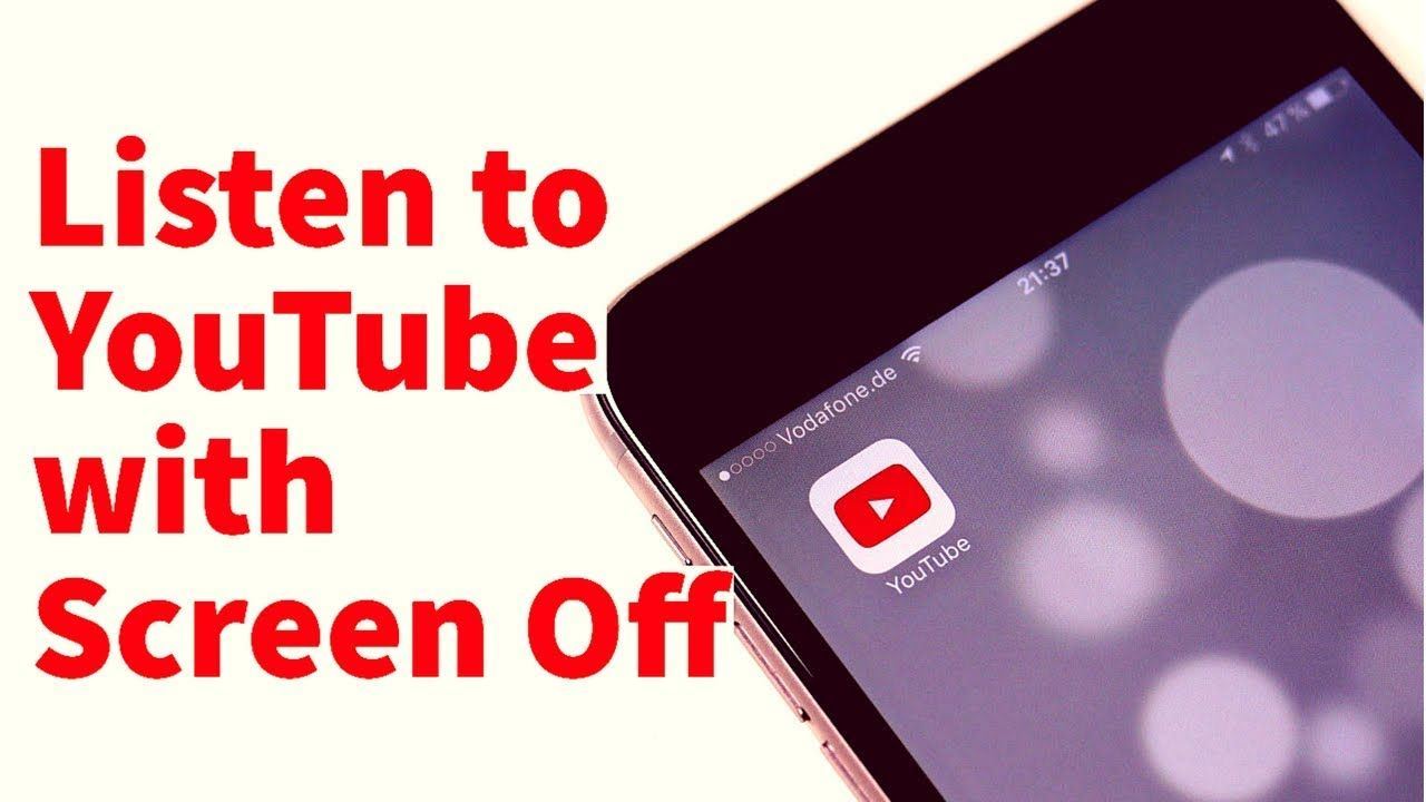 Listen To Youtube With The Screen Off How To Play Youtube In The Back Youtube Listening Listening To Music