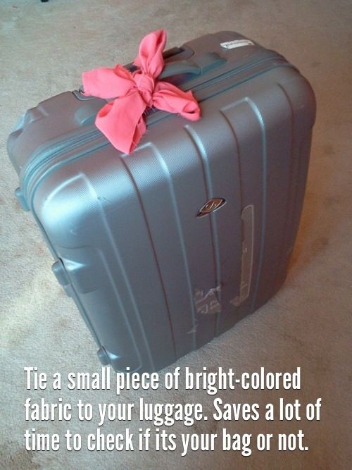 tie a small piece of bright colored fabric to quickly identify luggage