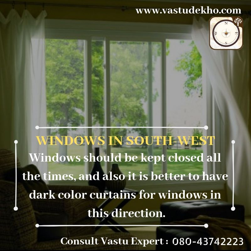 South West Vastu direction plays an important role Hence