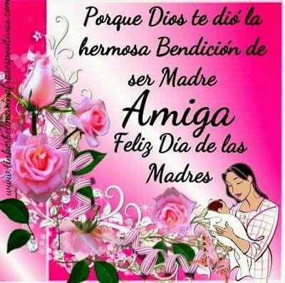 Amiga Feliz Dia De Las Madres Feliz Día De Las Madres Happy
