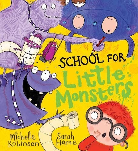 School For Little Monsters, written by Michelle Robinson, illustrate by Sarah Horne - August 2017