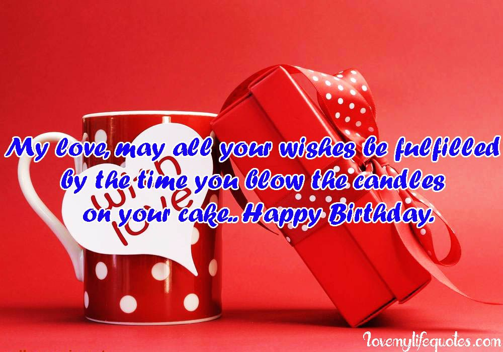 When we are in love, there is nothing better thanwishing our loved one Happy Birthday