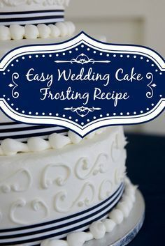 Easy White Wedding Cake Frosting Recipe | Cake frosting recipe ...