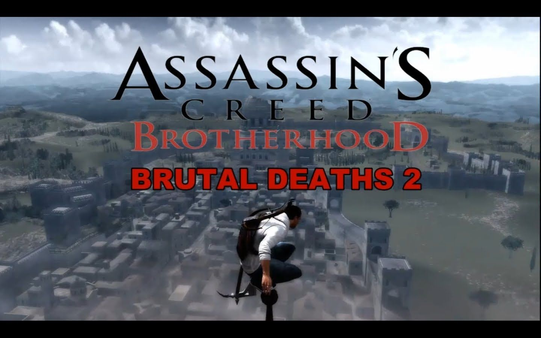 ASSASSIN'S CREED Brotherhood Brutal Deaths 2 [HD]