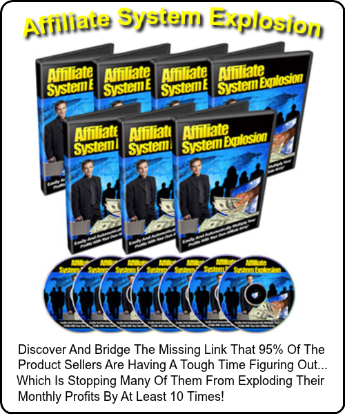 Affiliate System Explosion Step-by-step guide to setting up your Affiliate Marketing Business!