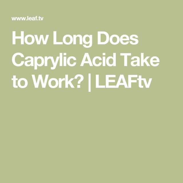How Long Does Caprylic Acid Take to Work? | Virus