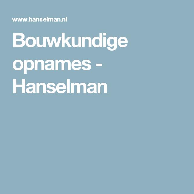 Bouwkundige opnames - Hanselman