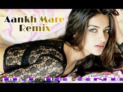 aankh mare new song