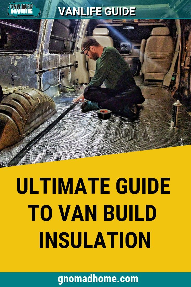 Insulating Your Van: Everything You Need to Know for Your ...