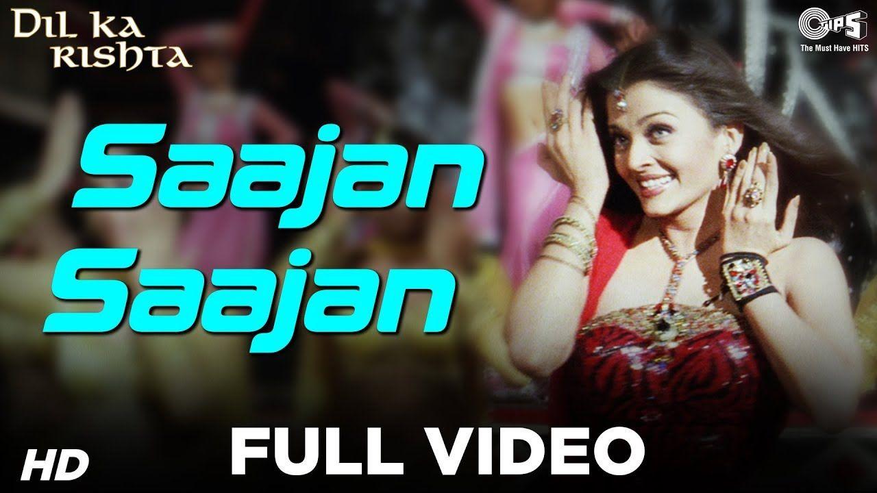 Saajan Saajan Full Video Dil Ka Rishta Arjun Aishwarya Rai Alka Y Video Aishwarya Rai