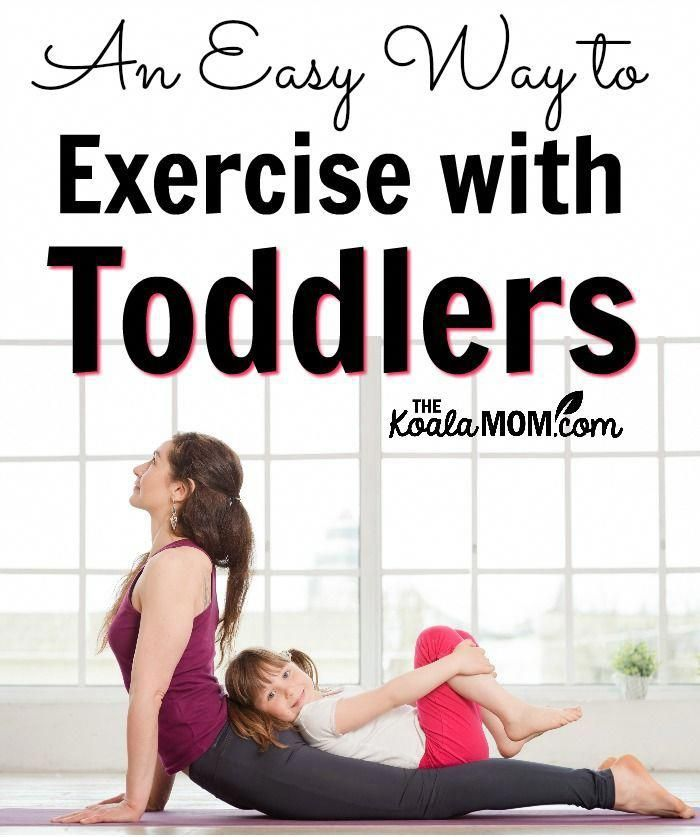 An Easy Way to Exercise with Toddlers • The Koala Mom