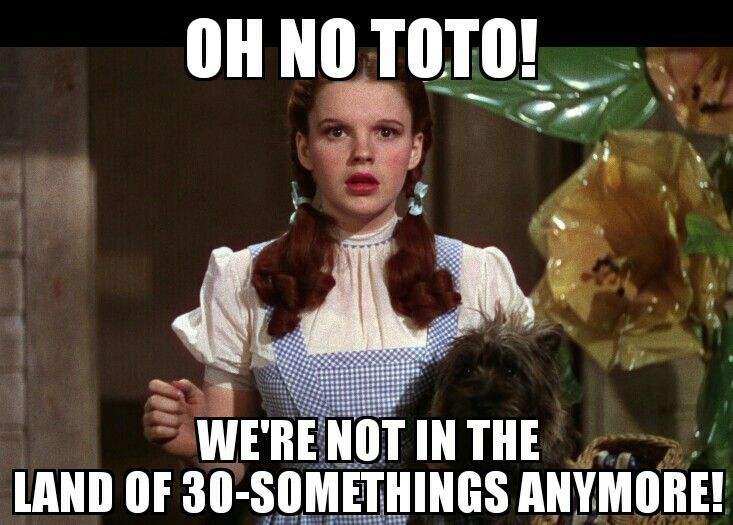 40 Forty Birthday Quote Funny Dorothy Wizzardofoz Toto Meme