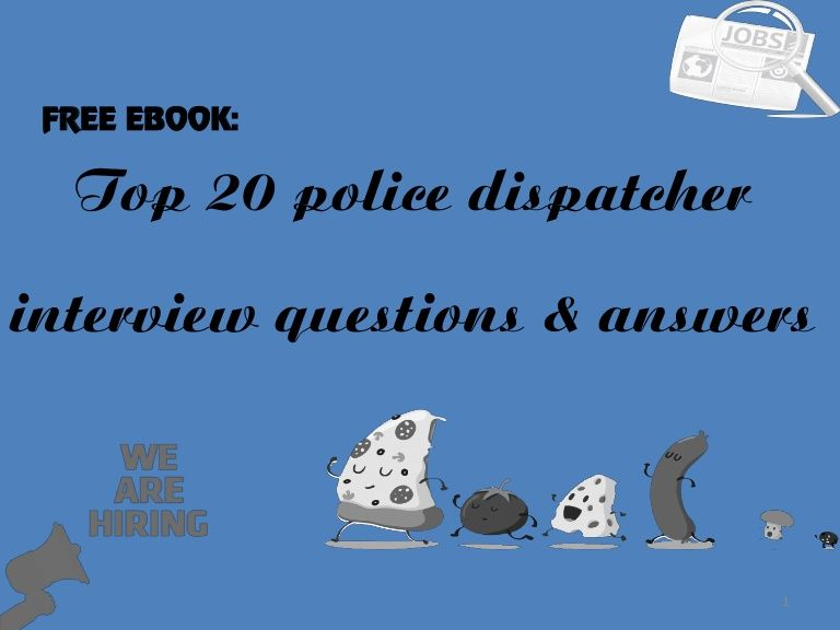 Top 20 Police Dispatcher 1 Interview Questions Answers Free Ebook Interview Questions And Answers This Or That Questions Interview Questions To Ask