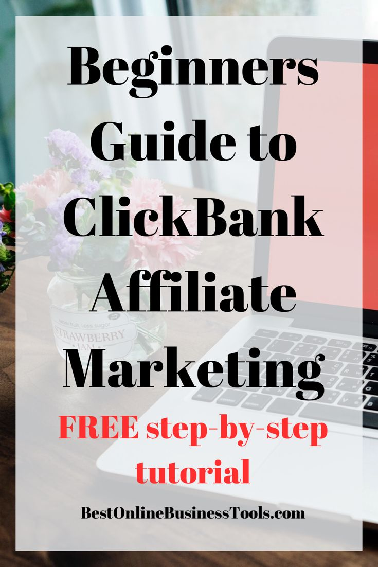 Beginners Guide to ClickBank Affiliate Marketing | Best Online Business Tools .com