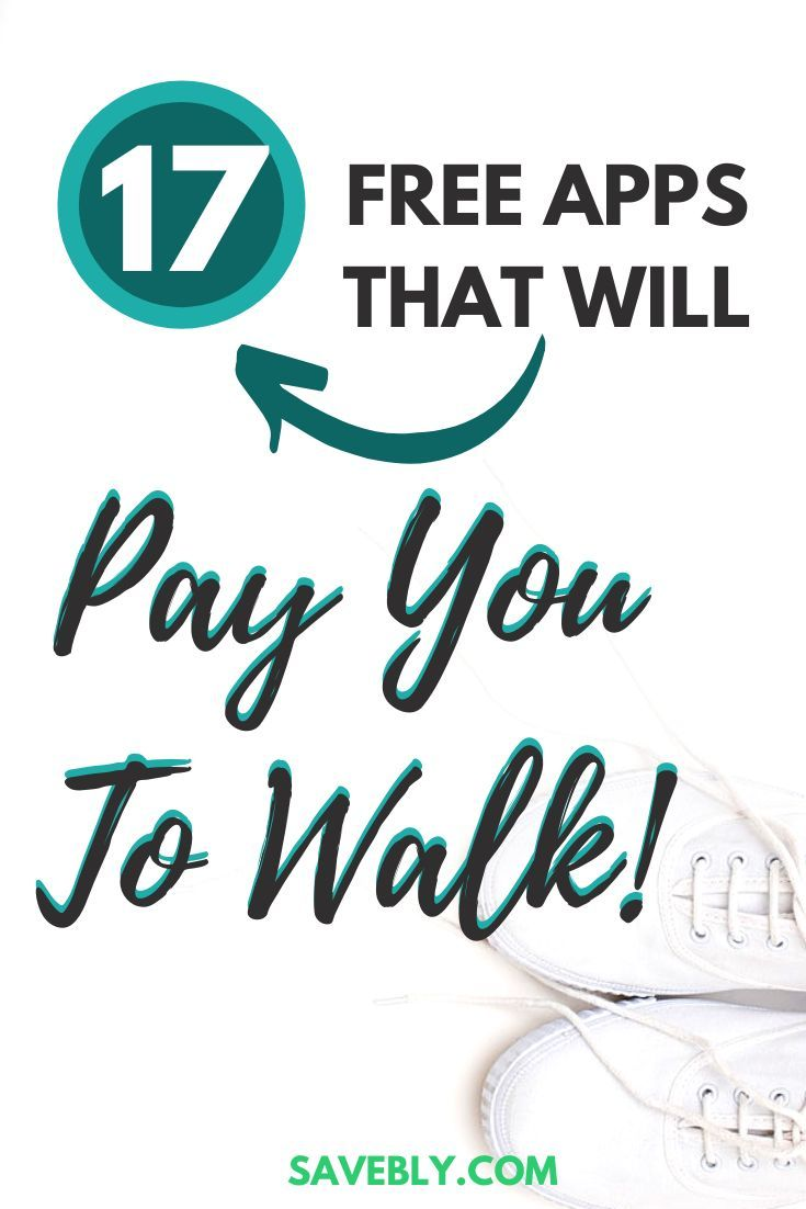 17 Free and Legit Apps That Pay You To Walk In 2020