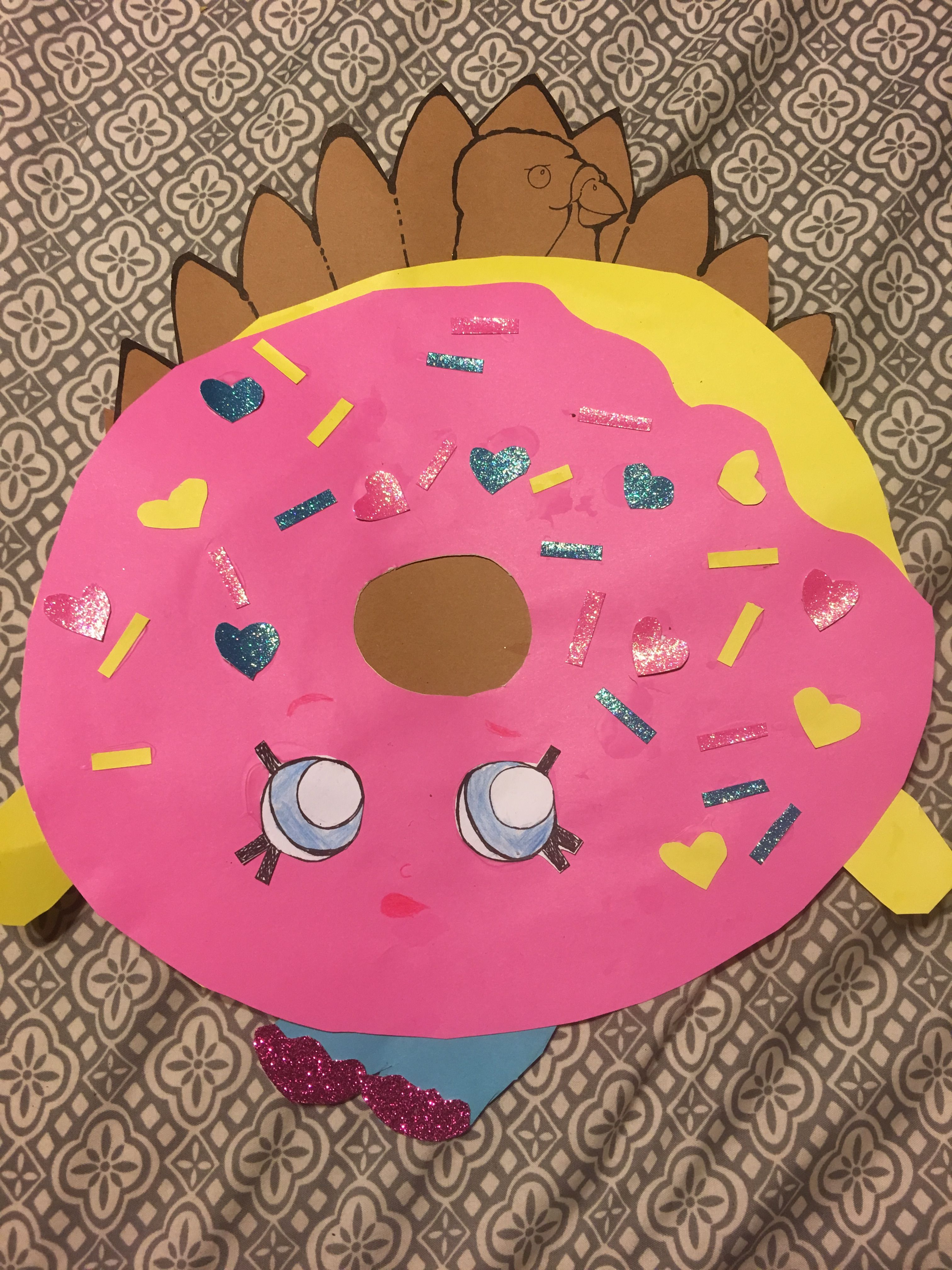 Thanksgiving Project Turkey Disguise As D Lish Donut Shopkins Turkey Project Turkey Disguise Project Thanksgiving Projects