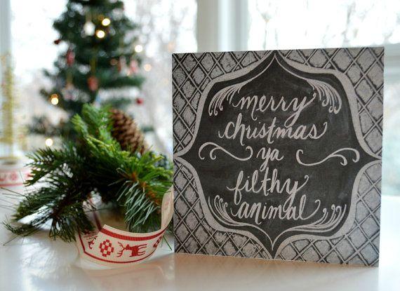 Christmas Card   Holiday Card   Merry Christmas Ya Filthy Animal   Home  Alone Quote   Chalkboard Art   Chalkboard Card   Hand Drawn Card
