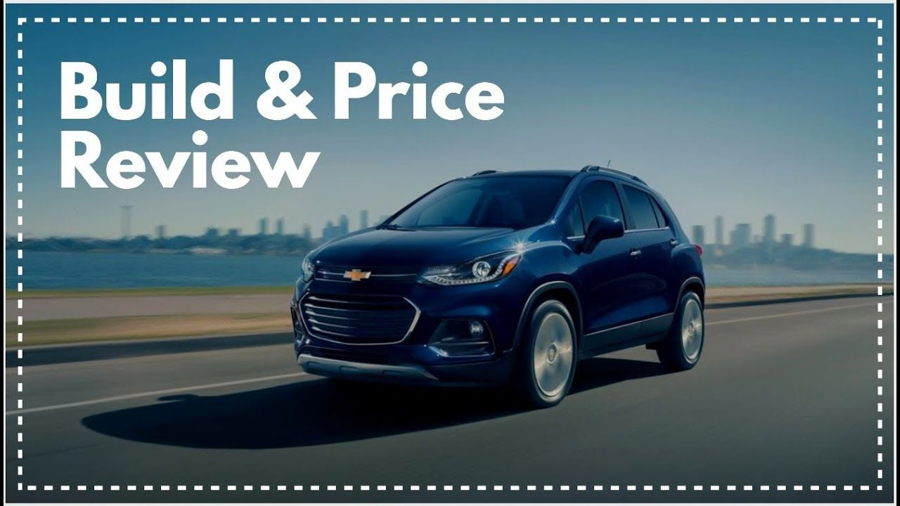 2019 Chevrolet Trax Awd Premier Build Price Review The 2019