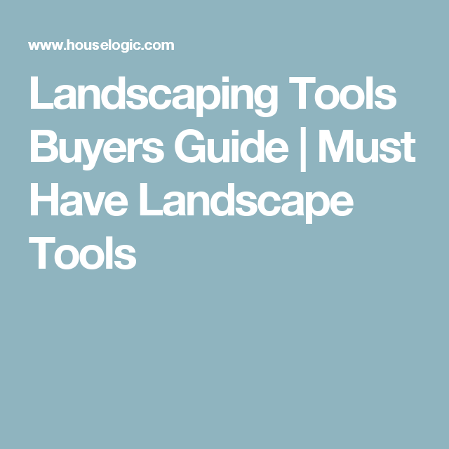 Landscaping Tools Buyers Guide | Must Have Landscape Tools