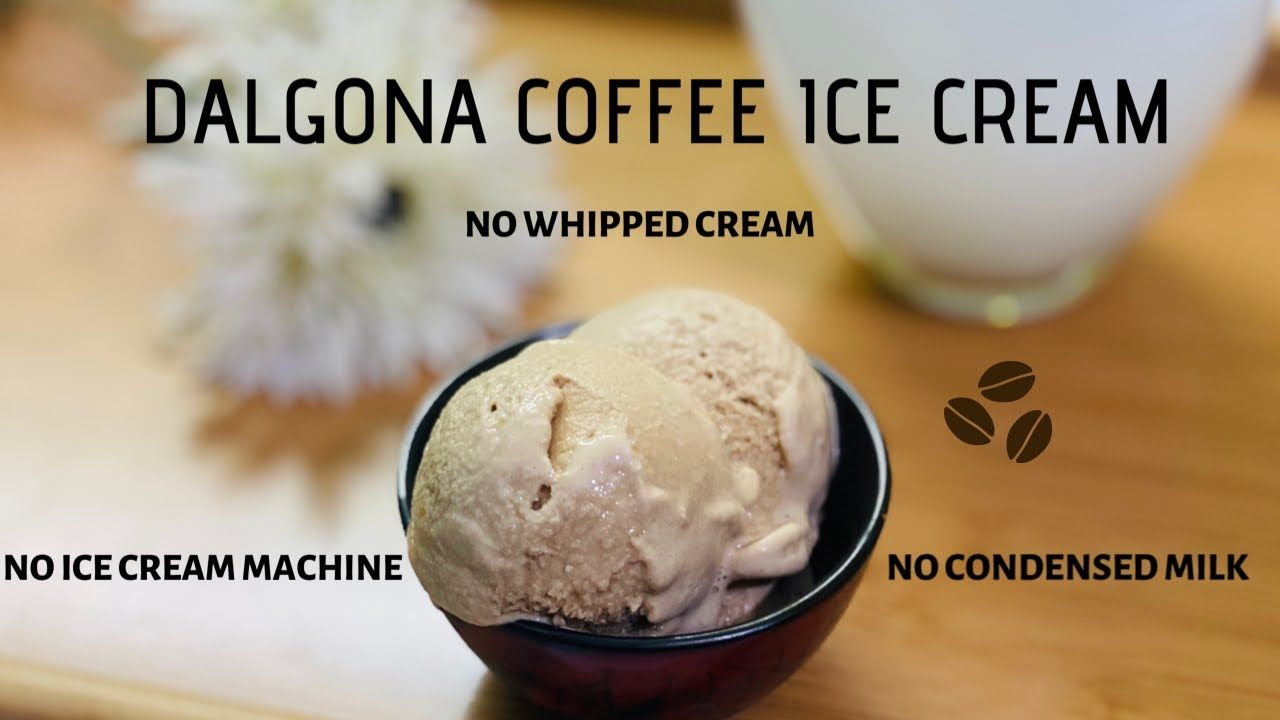 Dalgona Coffee Ice Cream No Whipped Cream No Condensed Milk No Icecream In 2020 Coffee Ice Cream Ice Cream Ice Cream Machine