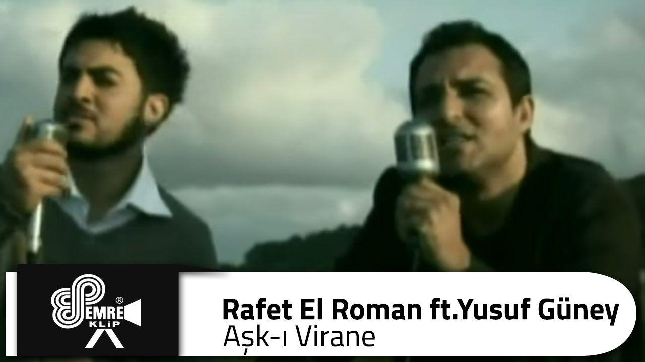 Rafet El Roman Ask I Virane Ft Yusuf Guney Romanlar Muzik Ask
