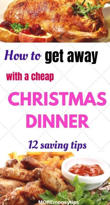 How to Get Away with a Cheap Christmas Dinner. Christmas dinners need not be costly at all. These 12 saving tips will help you get away with a cheap Christmas dinner and your guests will hardly notice the difference. They'll enjoy your creativity. Make 2019 a year of smart savings for Christmas and put more money in your bank!  MOREmoneytips.com #christmasdinner #christmasavings #savemoney #savingtips #festive #frugal #thriftyliving