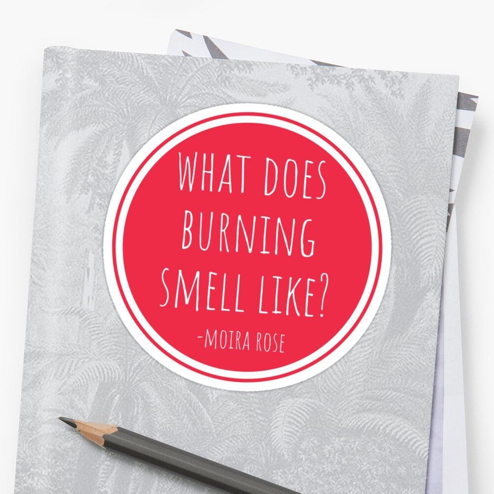 Schitts Creek What Does Burning Smell Like Moira Rose Fold In The Cheese David Rose Sticker By Risforrobo In 2020 Schitts Creek Rose Quotes David Rose