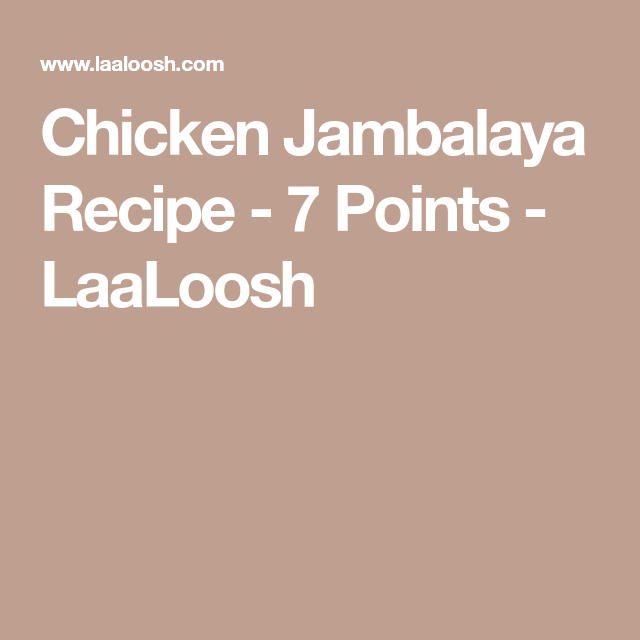 Chicken Jambalaya Recipe - 7 Points - LaaLoosh