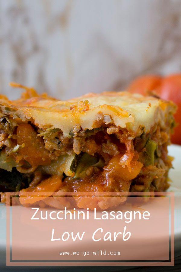 Low Carb Zucchini Lasagne: Schnell, einfach, kalorienarm - WE GO WILD