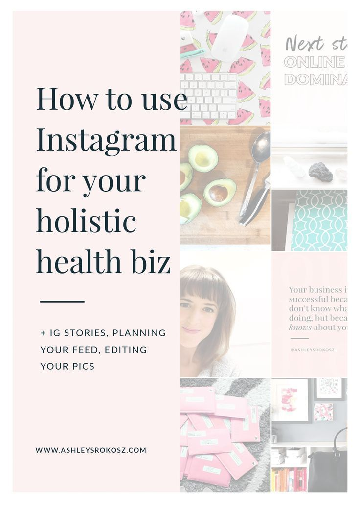 How to use Instagram for your holistic health business — Ashley Srokosz