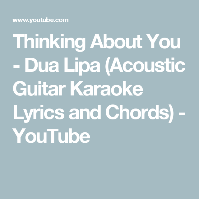 Thinking About You - Dua Lipa (Acoustic Guitar Karaoke Lyrics and ...