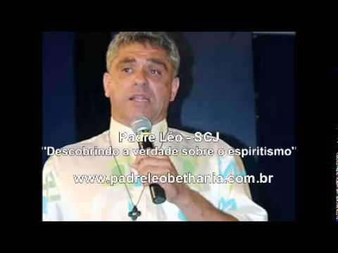 Padre Léo Descobrindo A Verdade Sobre O Espiritismo