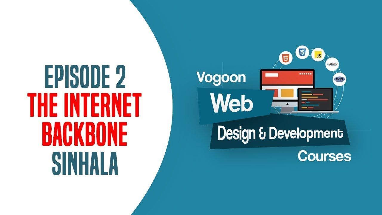 Web Design Development Sinhala Course Ep 2 The Internet Backbone Web Development Design Web Design Internet Backbone