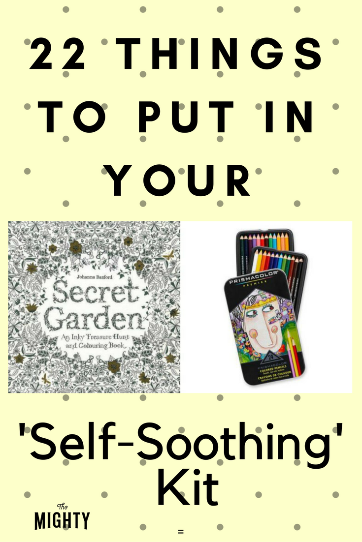 22 Things to Put in Your 'Self-Soothing' Kit