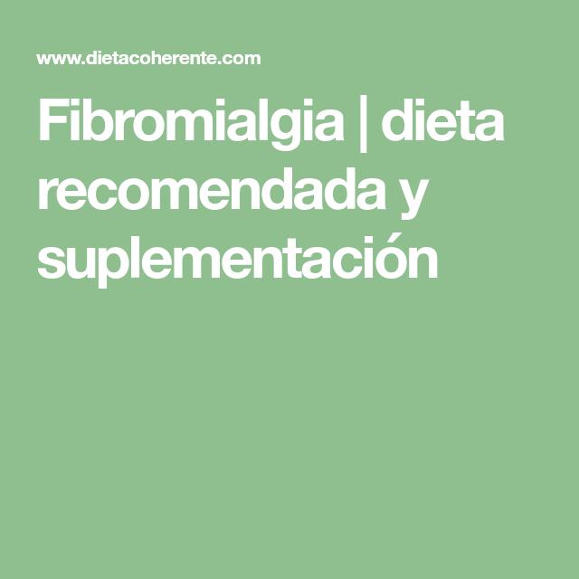 Fibromialgia Dieta Recomendada Y Suplementación Fibromialgia Dieta Consejos Nutricionales