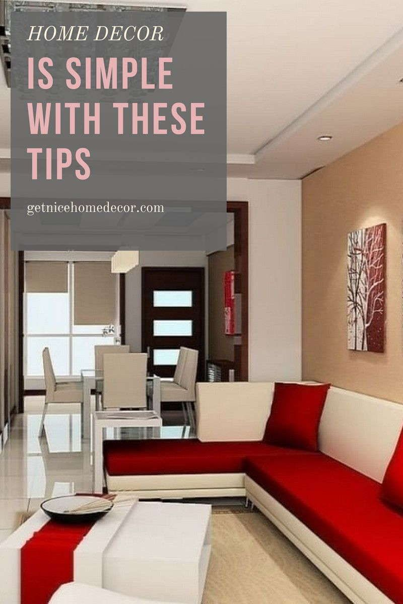 Home Decor Is Simple With These Tips Get Nice Home Decor Home Decor Home Interior Design