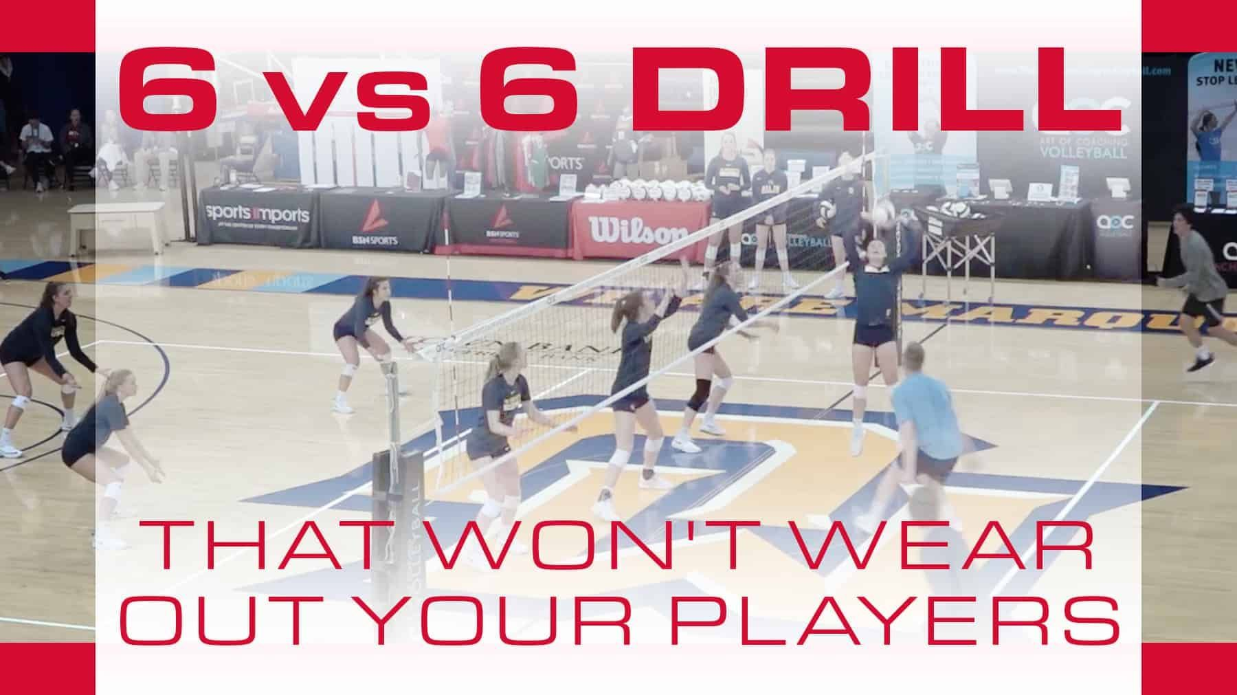 6 Vs 6 Drill That Won T Wear Out Your Players Coaching Volleyball Volleyball Workouts Basketball Workouts