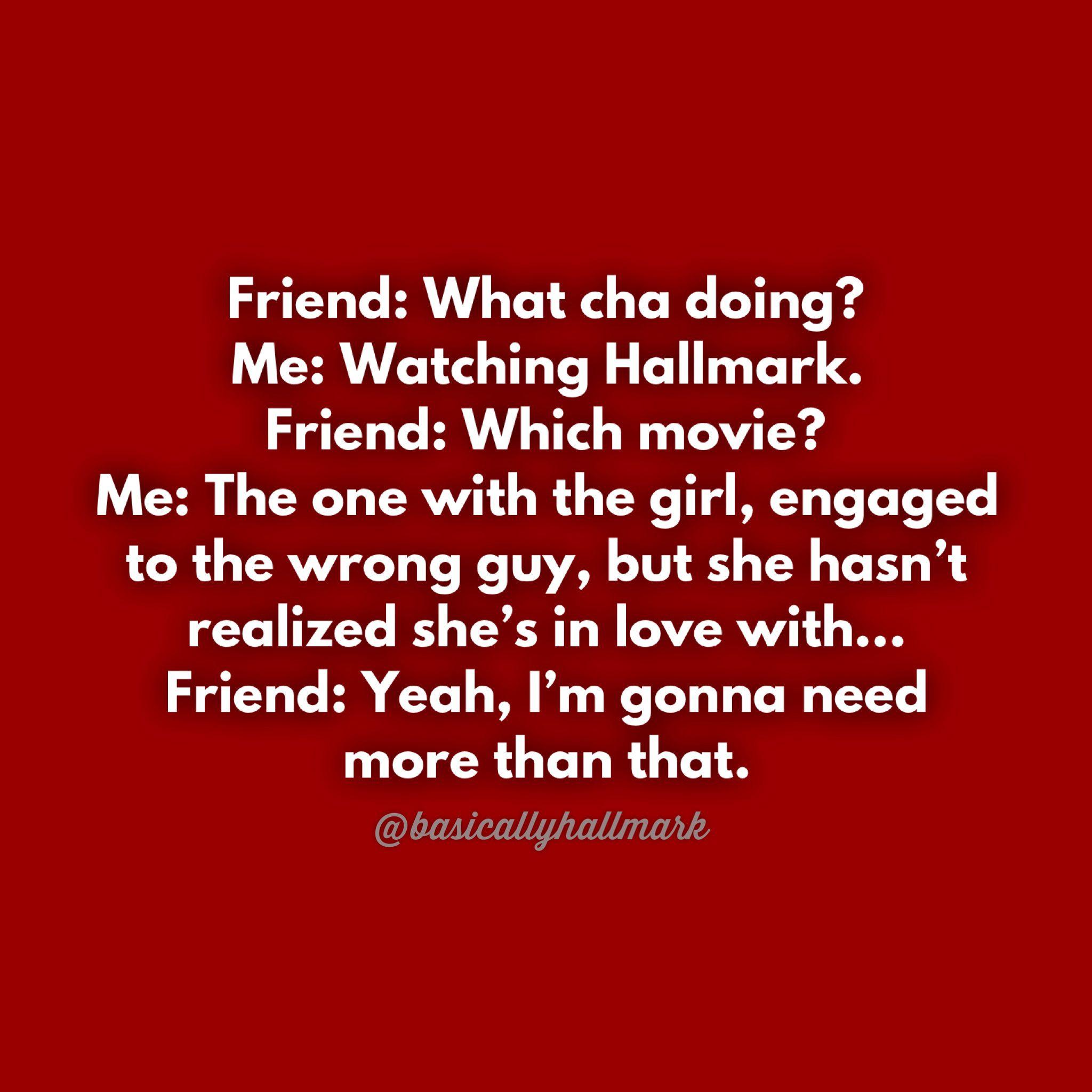 Hallmark Friends Meme Christmas Memes Funny Funny Christmas Movies Movie Quotes Funny
