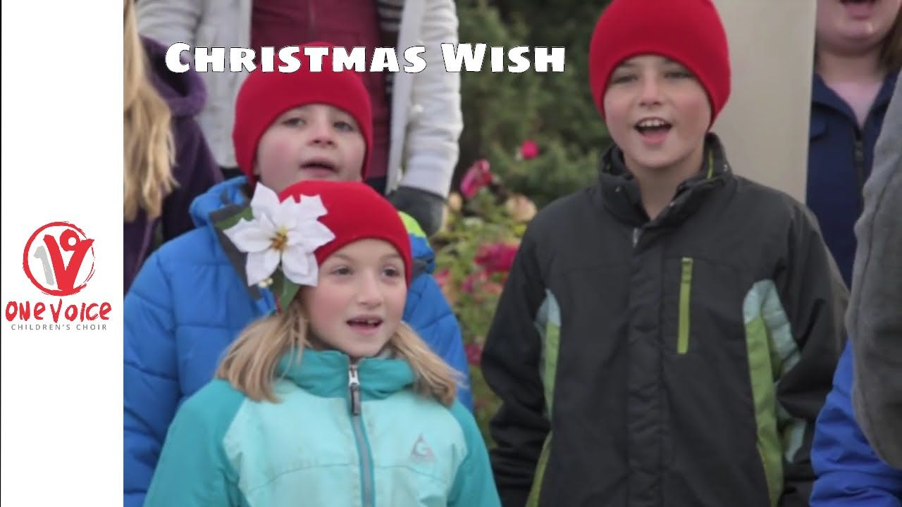 Christmas Wish By One Voice Children S Choir Choir Christmas Music Videos Christmas Wishes