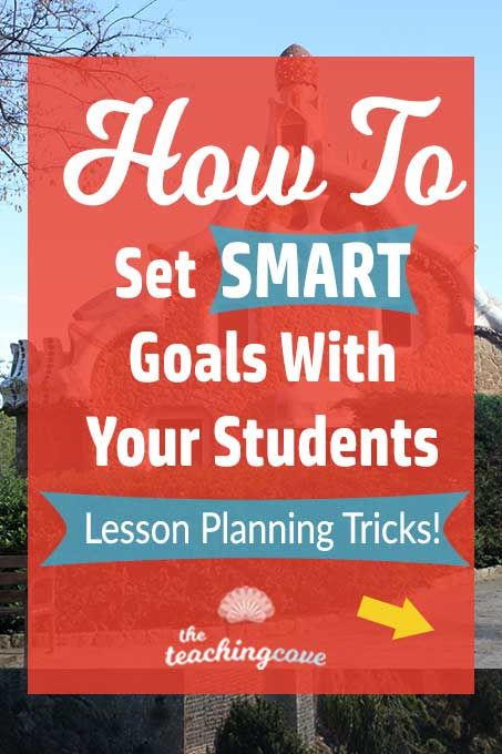 how to set smart goals with your students lesson planning trick