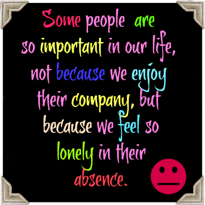Some People Are So Important In Our Life Not Because We Enjoy Their Cool Some Important Quotes