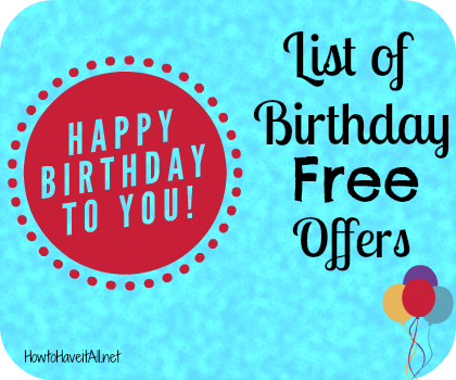ed8ff46a9fa Take advantage of free offers during your birthday month! Many retailers  and restaurants offer freebies and discounts. Check out the birthday free  offers ...