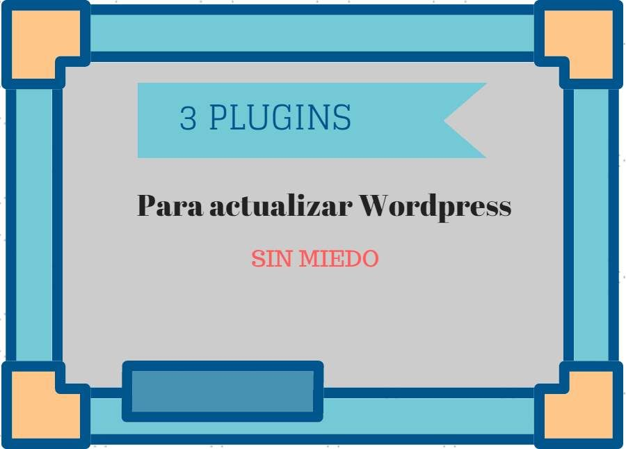 Tres plugins para actualizar WordPress sin miedo de romper nada ...