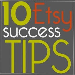 10 #Etsy #Success Tips   Explode Your #Handmade #Business In 2012