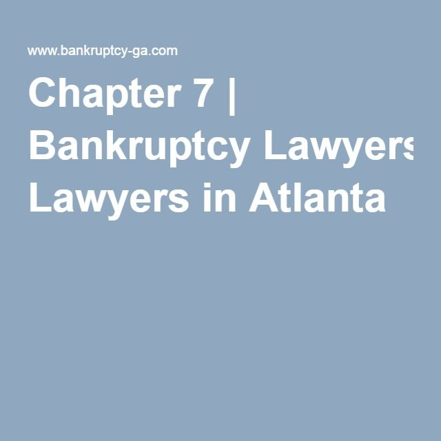 Chapter 7 | Bankruptcy Lawyers in Atlanta | Bankruptcy ...