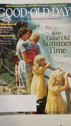 Good old days the magazine that remembers the best July August 2013 in Fort Myers, FL (sells for $2)